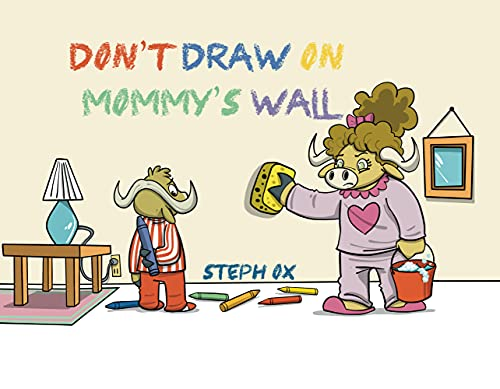 Don't Draw on Mommy's Wall