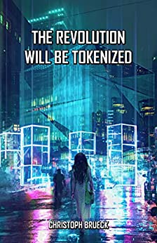 The Revolution Will Be Tokenized