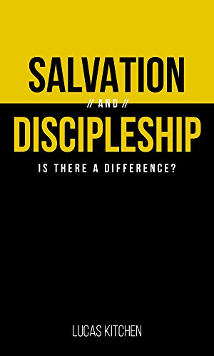 Salvation And Discipleship: Is There A Difference