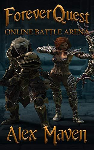 ForeverQuest: Online Battle Arena – A LitRPG Novel
