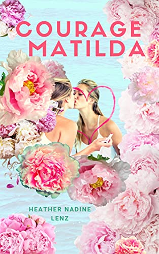 Courage Matilda: A story of growth, love, and friendship