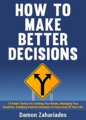 How to Make Better Decisions