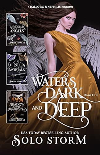 Hallows & Nephilim: Waters Dark and Deep Books #1-3